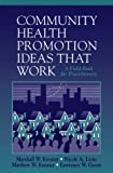 img - for Community Health Promotion Ideas That Work: A Field-Book for Practitioners (Jones and Bartlett Series in Health) book / textbook / text book