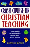 Crash Course on Christian Teaching (Crash courses) (0340710187) by Manser, Martin H.