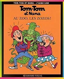 Au zoo, les zozos !