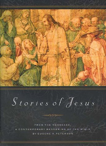Stories of Jesus, EUGENE H. PETERSON
