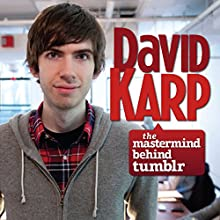 David Karp: The Mastermind Behind Tumblr Audiobook by Karen Latchana Kenney Narrated by  Intuitive