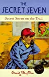 Secret Seven on the Trail (The Secret Seven Centenary Editions)