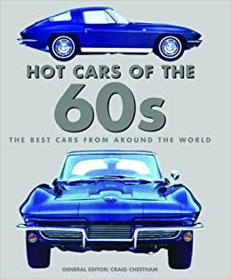 Hot Cars of the 60s (Hot Cars of the 50s, 60s, and 70s
