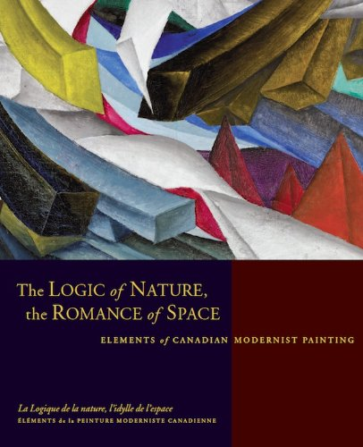 The Logic of Nature, The Romance of Space: Elements of Canadian Modernist Painting