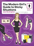The Modern Girl's Guide to Sticky Situations (Modern Girl's Guides)