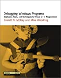 Debugging Windows Programs: Strategies, Tools, and Techniques for Visual C++ Programmers (DevelopMentor Series)