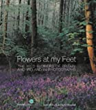 img - for Flowers at My Feet: The Wild Flowers of Britain and Ireland in Photographs book / textbook / text book