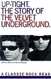 Uptight: The Story of the Velvet Underground
