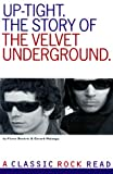 Uptight: The Story of the Velvet Underground (Classic Rock Read) (071195223X) by Bockris, Victor