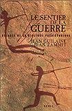 echange, troc Jean Guilaine, Jean Zammit - Le Sentier de la guerre : Visages de la violence préhistorique