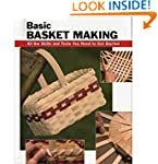 Basic Basket Making: All the Skills a...