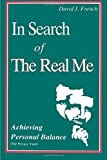 img - for In Search of the Real Me: Achieving Personal Balance book / textbook / text book