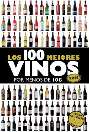 Los 100 mejores vinos por menos de 10 Euros 2014
