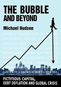 The Bubble And Beyond from Michael Hudson