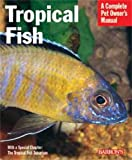 Tropical Fish (Barron's Complete Pet Owner's Manuals)