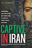 www.payane.ir - Captive in Iran: A Remarkable True Story of Hope and Triumph amid the Horror of Tehran's Brutal Evin Prison