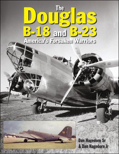 The Douglas B-18 and B-23: America's Forsaken Warriors (Crecy Publishing)