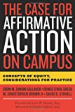 img - for The Case for Affirmative Action on Campus: Concepts of Equity, Considerations for Practice book / textbook / text book