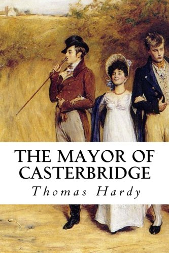 mayor of casterbridge essays Suggested essay topics about thomas hardy's the mayor of casterbridge (1886) in order to avoid relying too heavily on the essay on this novel's various.
