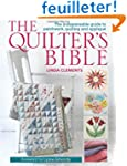 The Quilter's Bible - How to make a q...