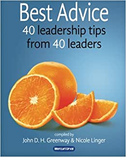 Best Advice: 40 Leadership Tips From 40 Leaders