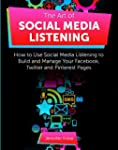 The Art of Social Media Listening: Ho...