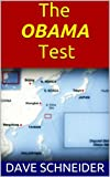 img - for The Obama Test: Has Barack Obama Been Divinely Chosen To Play A Pivotal Role In The Shift Of World Power From The United States To China? book / textbook / text book
