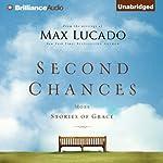 Second Chances: More Stories of Grace | Max Lucado