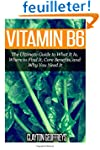 Vitamin B6: The Ultimate Guide to Wha...