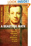 A Beautiful Math:: John Nash, Game Theory, and the Modern Quest for a Code of Nature