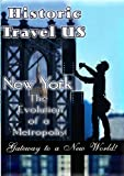 echange, troc Historic Travel Us: New York the Evolution of a [Import USA Zone 1]