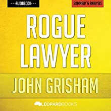 Rogue Lawyer, by John Grisham | Unofficial & Independent Summary & Analysis Audiobook by  Leopard Books Narrated by Brendan T. Stallings