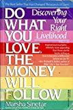 Do What You Love, The Money Will Follow (0440501601) by Marsha Sinetar