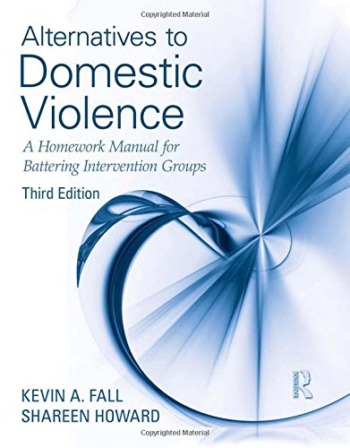 Alternatives to Domestic Violence: A Homework Manual for Battering Intervention Groups, Third Edition (Alternatives To Domestic Violence compare prices)