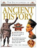 img - for The Encyclopedia of Ancient History: Step Back in Time to Discover the Wonders of the Ancient World book / textbook / text book