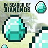 In Search of Diamonds