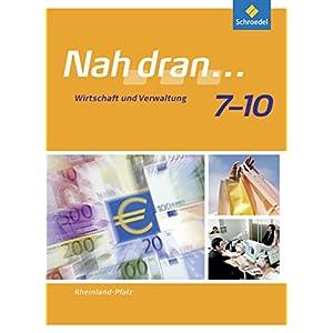 Nah dran - Ausgabe 2010 für Rheinland-Pfalz: Wirtschaft und Verwaltung: Schülerband 7 - 10 (Nah dr