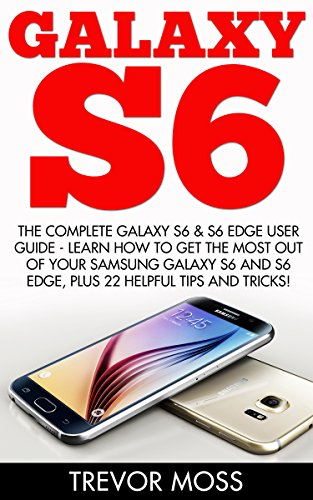 galaxy-s6-the-complete-galaxy-s6-s6-edge-user-guide-learn-how-to-get-the-most-out-of-your-samsung-ga