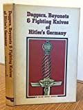 img - for Daggers, bayonets & fighting knives of Hitler's Germany, book / textbook / text book