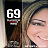 69 Conversaciones Privadas De Mujeres [69 Womens Private Conversations]