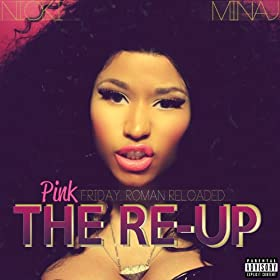 Pink Friday: Roman Reloaded The Re-Up (Explicit Version) [Explicit] [+digital booklet]