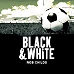 Black & White   Rob Childs