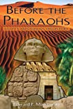 Before the Pharaohs: Egypts Mysterious Prehistory