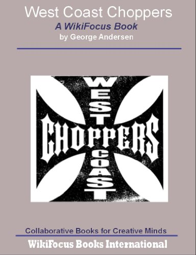 West Coast Choppers: A WikiFocus Book (WikiFocus Book Series)