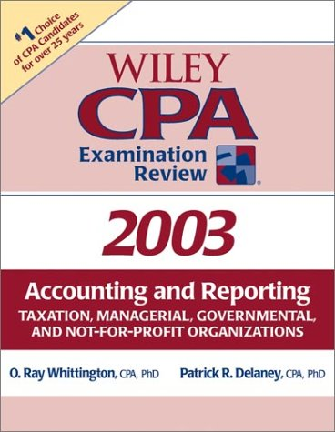 Accounting and Reporting Taxation, Managerial, Governmental, and Not-For-Profit Organizations (Wiley CPA Examination Review 2003)