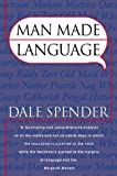 Man Made Language (0044407661) by Spender, Dale