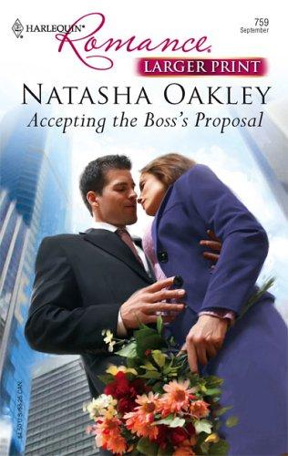 Accepting The Boss's Proposal (Larger Print Romance), Natasha Oakley