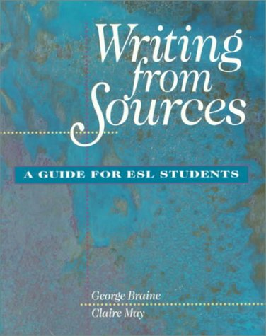 Writing From Sources: A Guide for ESL Students, Braine, George S.; May, Claire
