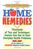 Doctor's Book of Home Remedies, The: Thousands Of Tips And Techniques Anyone Can Use To Heal