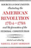 Sources and Documents Illustrating the American Revolution, 1764-1788: and the Formation of the Federal Constitution (Galaxy Books) (0195002628) by Morison, Samuel Eliot